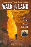 Walk the Land: A Journey on Foot through Israel