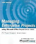 Managing Enterprise Projects Using Microsoft Office Project Server 2003