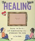 Healing Book Facing the Death--and Celebrating the Life--of Someone You Love