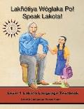 Lakhotiya Woglaka Po! - Speak Lakota! Level 1 Lakota Language Textbook