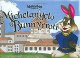 Hi-Stories Presents Michelangelo Bunnyrroti