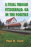 Stroll through Fitzgerald, GA, in the Forties