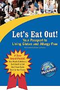 Let's Eat Out! Your Passport to Living Gluten And Allergy Free