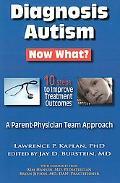 Diagnosis Autism Now What?