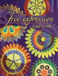 Free Expression The Art and Confession of a Contemporary Quilter