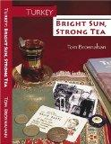Turkey - Bright Sun, Strong Tea : On the Road with a Travel Writer