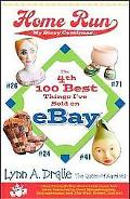 The 4th 100 Best Things I've Sold on... eBay Home Run: My Story Continues by The Queen of Au...