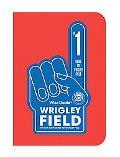 Wise Guide Wrigley Field The Fan Navigator to Wrigleyville