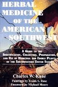 Herbal Medicine of the American Southwest A Guide to the Medicinal and Edible Plants of the ...