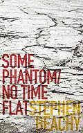 Some Phantom/no Time Flat Two Novellas