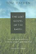 Lost Gospel of the Earth A Call for Renewing Nature, Spirit and Politics