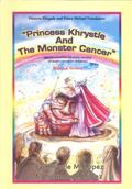 Princess Khrystle and the Monster Cancer An Informative Fairytale Version About Brain Cancer...