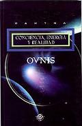 Ovnis Conciencia, Energia Y Realidad/ Ufos And the Nature of Reallity