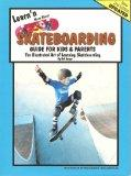 Learn'n More about Skateboarding (2nd Edition) : Guide for Kids and Parents