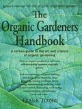 The Organic Gardener's Handbook: How to Create an Abundant Vegetable Garden on a Small Piece...