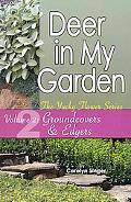 Deer in My Garden: Groundcovers and Edgers, Vol. 2