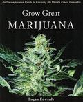 Grow Great Marijuana An Uncomplicated Guide to Growing the World's Finest Cannabis