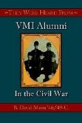 They Were Heard from Vmi Alumni in the Civil War