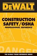 Dewalt Construction Safety / OSHA Professional Reference