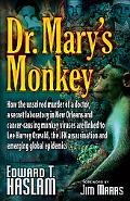 Dr. Mary's Monkey How The Unsolved Murder Of A Doctor, A Secret Loboratory In New Orleans An...