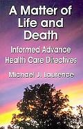 Matter of Life and Death Informed Advance Health Care Directives