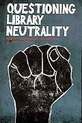 Questioning Library Neutrality