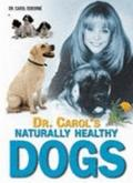 Dr. Carol's Naturally Healthy Dogs