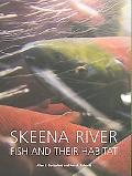 Skeena River Fish and Their Habitat: Allen S. Gottesfeld and Ken A. Rabnett