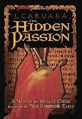 Hidden Passion A Novel of the Gnostic Christ