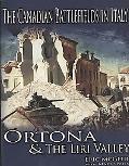 The Canadian Battlefields In Italy: Ortona & the Liri Valley