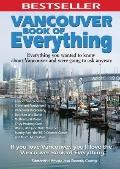 Vancouver Book of Everything: Everything You Wanted to Know About Vancouver and Were Going t...