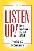 Listen up!: How to Communicate Effectively at Work