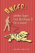 Anger: Let the Tiger Out, But Keep It On a Leash