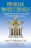 Physician, Protect Thyself 7 Simple Ways Not to Get Sued for Medical Malpractice