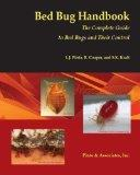 Bed Bug Handbook: The Complete Guide to Bed Bugs and Their Control