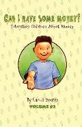 CAN I HAVE SOME MONEY (Vol. 2) Educating Children About Money