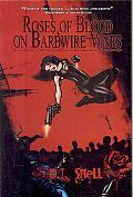 Roses of Blood on Barbwire Vines: A Zombie/Vampire Novel