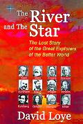 River and the Star: The Lost Story of the Great Explorers of the Better World
