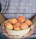Santa Monica Farmer's Market Cookbook