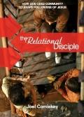 The Relational Disciple: How God uses Community to Shape Followers of Jesus