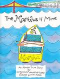 The Martha Is Mine: An Almost True Story
