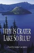 Why Is Crater Lake so Blue?