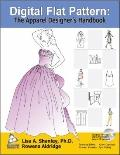 Digital Flat Pattern : The Apparel Designer's Handbook