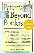 Patients Beyond Borders Everybody's Guide to Affordable, World-class Medical Tourism