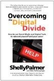 Overcoming the Digital Divide: How to use Social Media and Digital Tools to reinvent yoursel...
