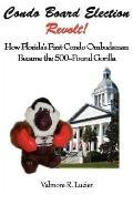 Condo Board Election Revolt! How Florida's First Condo Ombudsman Became The 500-Pound Gorilla