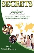 Immigration Secrets : Your easy way to immigrate with full rights and Benefits