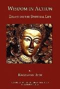 Wisdom in Action: Essays on the Spiritual Life