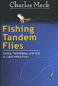 Fishing Tandem Flies Tactics, Techniques, and Rigs to Catch More Trout