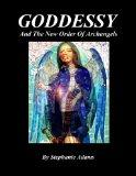 GODDESSY And The New Order Of Archangels